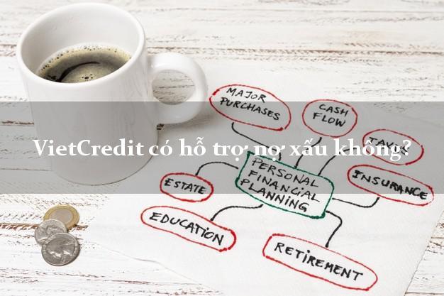 VietCredit có hỗ trợ nợ xấu không?