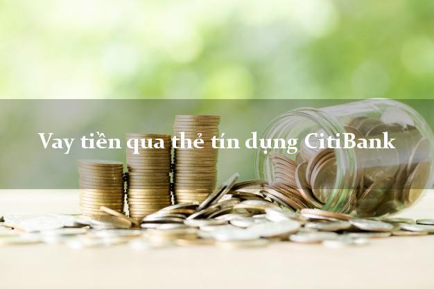 Vay tiền qua thẻ tín dụng CitiBank không thế chấp