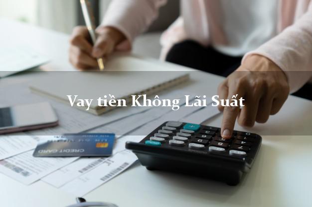 Vay tiền Không Lãi Suất Online